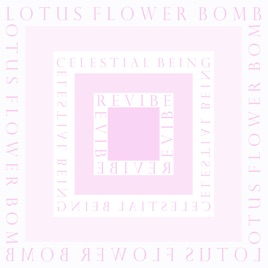 Lotus Flower Bomb Celestial Being Revibe Single By Celestial
