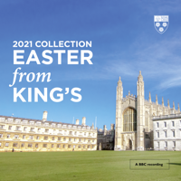 Choir of King's College, Cambridge & Daniel Hyde - Easter From King's (2021 Collection) artwork