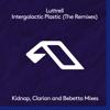 Luttrell - Intergalactic Plastic (Kidnap Remix) artwork