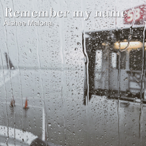 Aishee Malona - Remember My Name