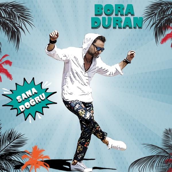 Bora Duran mit Sana Doğru