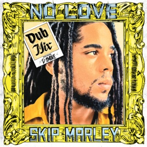 Skip Marley - No Love feat. D Smoke