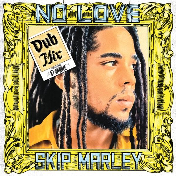 No Love (Dub Mix) [feat. D Smoke] - Single