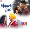 Maana Dil - Single