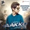 Enakenna Yaarum Illaye From Aakko Single