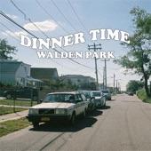 Dinner Time - Walden Park