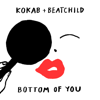 Kokab & Beatchild - Bottom of You artwork