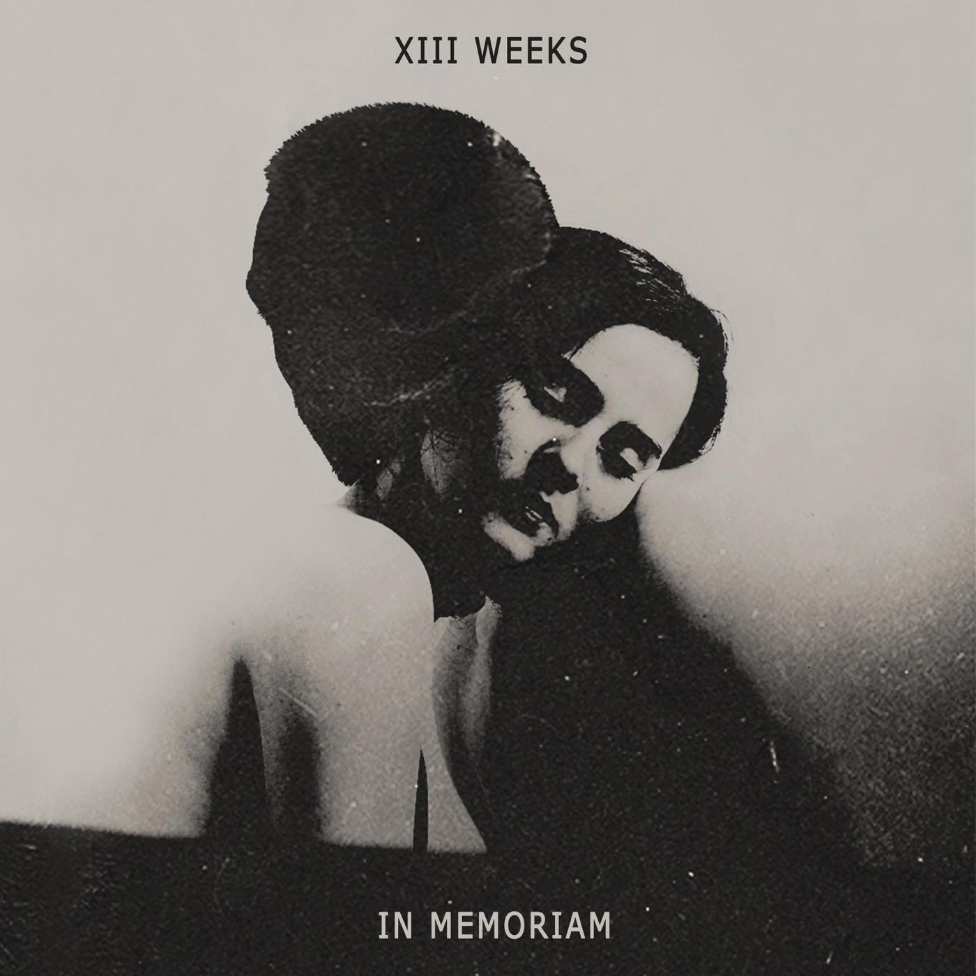 Xiii Weeks - In Memoriam [EP] (2019)