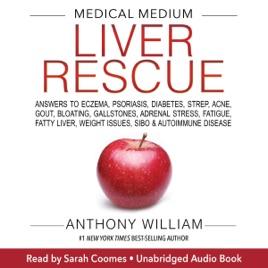 Medical Medium Liver Rescue: Answers to Eczema, Psoriasis, Diabetes,  Strep, Acne, Gout, Bloating, Gallstones, Adrenal Stress, Fatigue, Fatty  Liver,