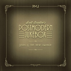View album Scott Bradlee's Postmodern Jukebox - Sepia Is the New Orange