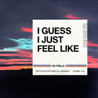 download lagu John Mayer - I Guess I Just Feel Like