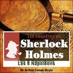 Les six Napoléons: Les enquêtes de Sherlock Holmes 5