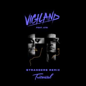 Strangers (feat. A7S) [Tritonal Remix] - Single Mp3 Download