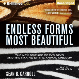 Endless Forms Most Beautiful: The New Science of Evo Devo and the Making of the Animal Kingdom (Unabridged) audiobook