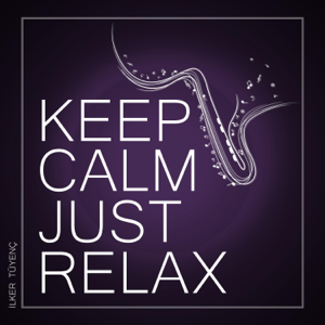 Ilker Tuyenc - Keep Calm Just Relax