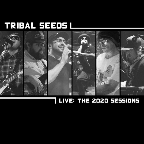 Tribal Seeds - Live: The 2020 Sessions