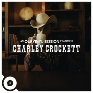 Charley Crockett & OurVinyl Girl (OurVinyl Sessions)