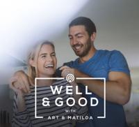 Well & Good with Art & Matilda