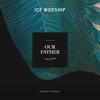ICF Worship - Our Father Grafik
