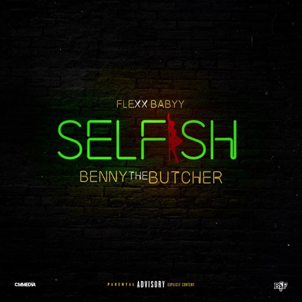 Selfish (feat. Benny the Butcher) - Single