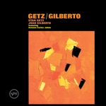 Stan Getz & João Gilberto - The Girl from Ipanema
