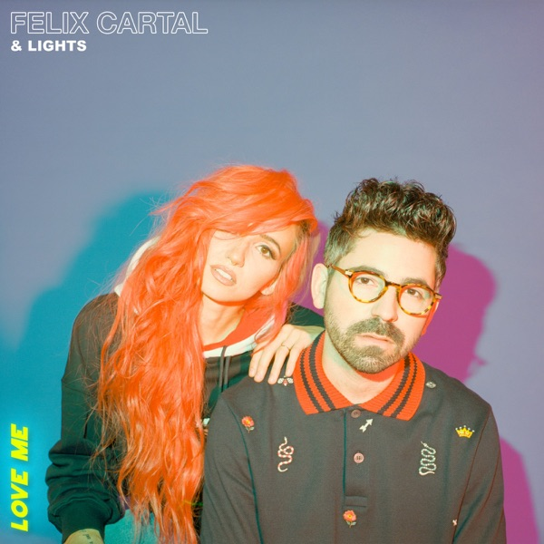 FELIX CARTAL & LIGHTS - LOVE ME