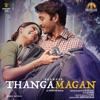 Thangamagan Original Motion Picture Soundtrack