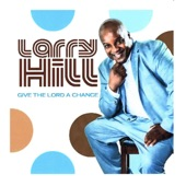 Larry Hill - Give the Lord a Chance