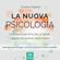 Charles F. Haanel - La nuova psicologia: La chiave suprema per scoprire i segreti del potere della mente