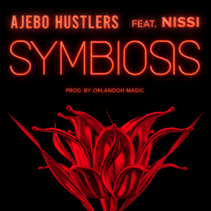 Ajebo Hustlers - Symbiosis feat. Nissi