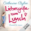 Catherine Bybee - LiebesgrГјГџe zum Lunch: Diesmal fГјr immer 2 Grafik