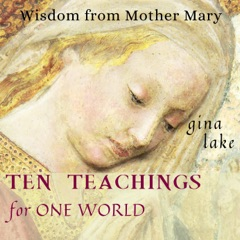 Ten Teachings for One World: Wisdom from Mother Mary (Unabridged)