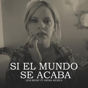 Lion Music - Si el Mundo Se Acaba feat. Andra Musica