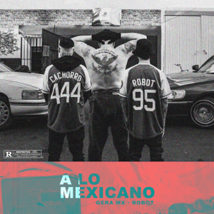 Gera MX & Robot - A Lo Mexicano