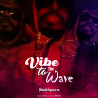 Shaikhspeare - Vibe to the Wave (feat. Rasla)