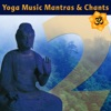 Yoga Music Mantras & Chants, Vol. 2 - Sanskrit Chants for Yoga Class