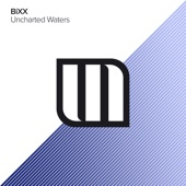 Bixx - Uncharted Waters (Extended Mix)