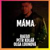 Raego - Máma (feat. Petr Kolář & Olga Lounova) artwork