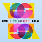 Arkells, K.Flay - You Can Get It