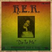 Do to Me - H.E.R.