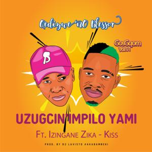 Qedizwe No Blessor - Uzugcin' Impilo Yami feat. Izingane Zika-Kiss