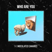The Inoculated Canaries - Who Are You