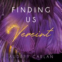 Audrey Carlan & Nicole Hölsken - Finding us - Vereint (ungekürzt) artwork