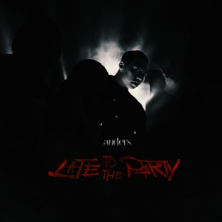 anders – Late To The Party – Single [iTunes Plus AAC M4A]