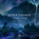 Never Change (feat. Gallie Fisher) - Crystal Skies