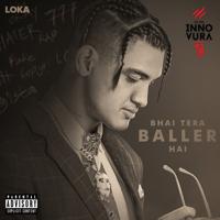 Loka - Bhai Tera Baller Hai (feat. Aakash)