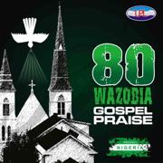 80 African / Nigerian Gospel Praise - EP - Naija Gospel