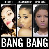 Bang Bang Jessie J, Ariana Grande & Nicki Minaj - Jessie J, Ariana Grande & Nicki Minaj