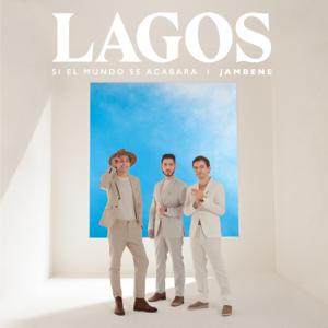 LAGOS & Jambene - Si el Mundo Se Acabara