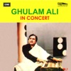 Ghulam Ali In Concert Vol 2